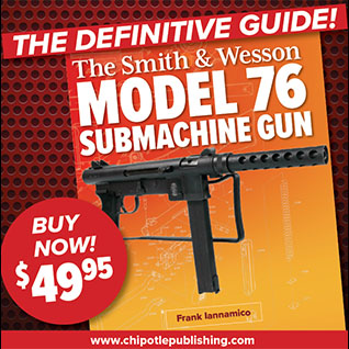 Buy The Smith and Wesson Model 76 Submachine Gun book today!
