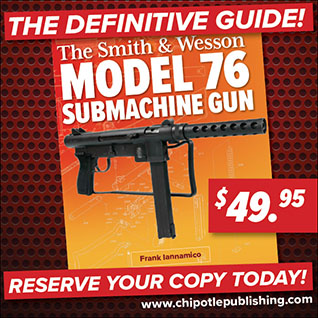 Preorder The Smith and Wesson Model 76 Submachine Gun!